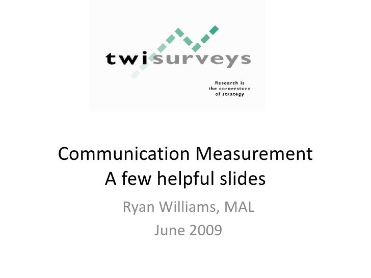 Communication MeasurementA few helpful slides<br />Ryan Williams, MAL<br />June 2009<br />