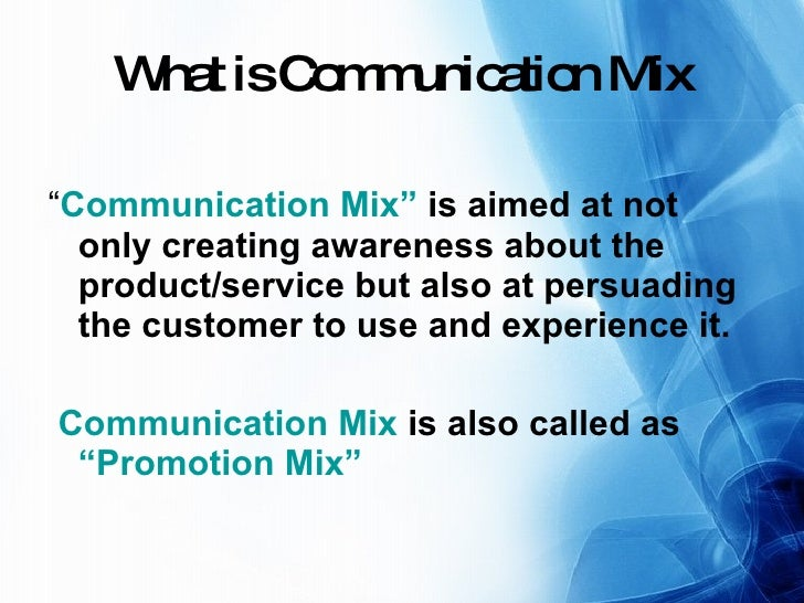elements of the marketing communication mix for blackberry When thinking about how to create a successful integrated marketing three examples of integrated campaigns incorporating the for the communication.