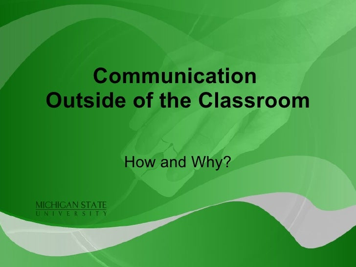 Communication  Outside of the Classroom How and Why?