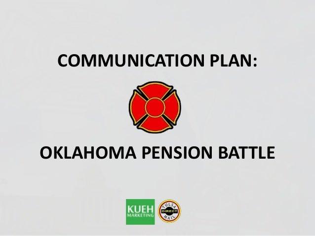 COMMUNICATION PLAN: OKLAHOMA PENSION BATTLE
