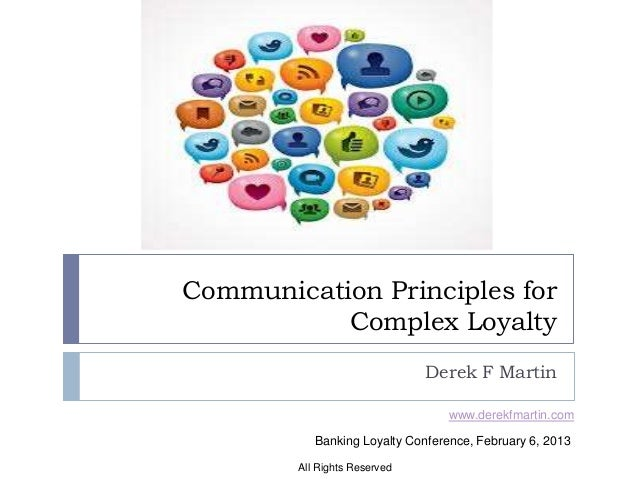 Communication Principles for           Complex Loyalty                              Derek F Martin                        ...