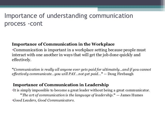 the importance of managerial communication The importance of communication skills for project managers can't be emphasized enough project managers spend a lot of time communicating with individuals and groups importance of communication in fact, it's been estimated that project manager's spend 90% of their time on communication related activities.