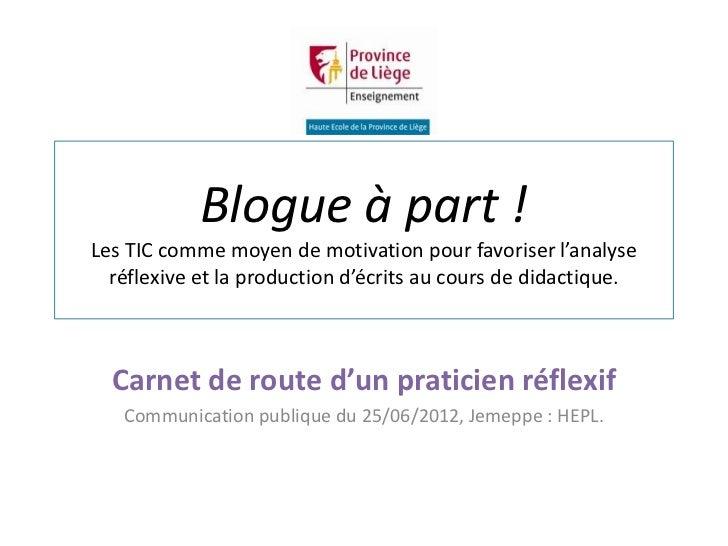 Blogue à part !Les TIC comme moyen de motivation pour favoriser l'analyse  réflexive et la production d'écrits au cours de...
