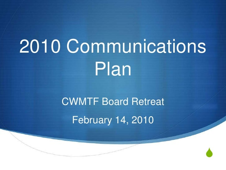 2010 Communications Plan<br />CWMTF Board Retreat<br />February 14, 2010<br />