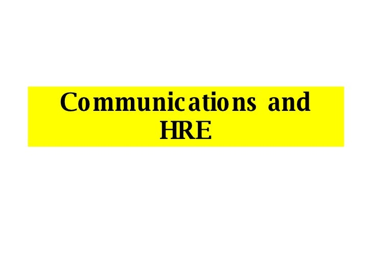 Communications and HRE