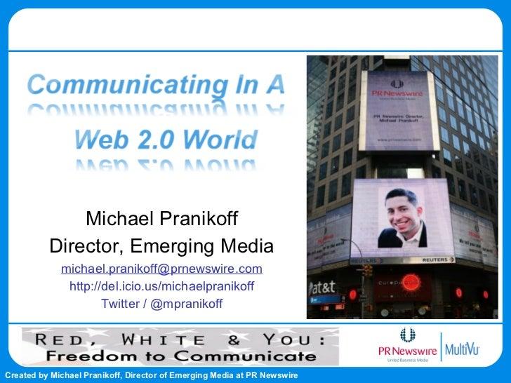 Michael Pranikoff Director, Emerging Media [email_address] http://del.icio.us/michaelpranikoff Twitter / @mpranikoff