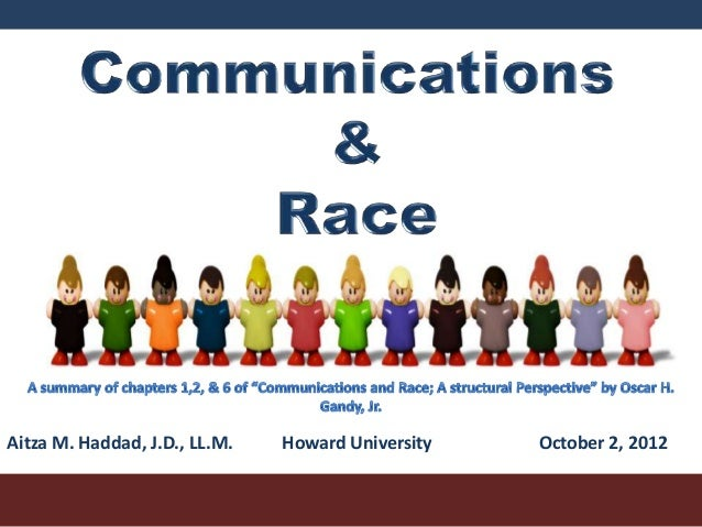 "Communications and Race: A Summary of Chapters 1,2, & 6 of ""Communications and Race; A structural Perspective"" by Oscar H. Gandy, Jr."