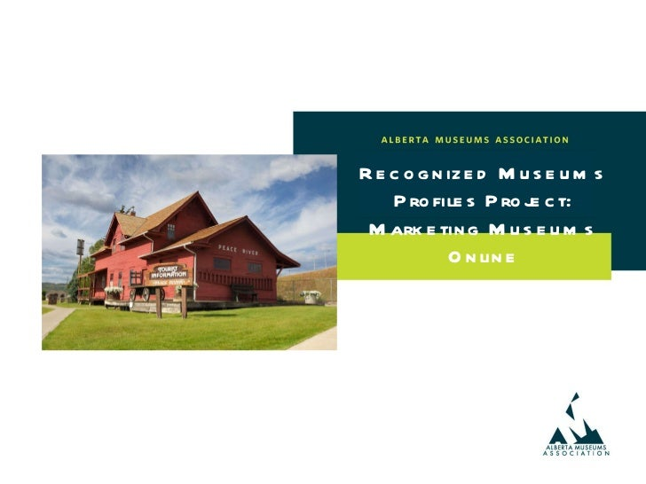 Recognized Museums Profiles Project: Marketing Museums Online