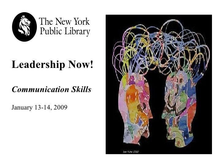 Leadership Now! Communication Skills  January 13-14, 2009