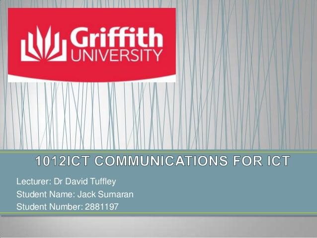 Lecturer: Dr David TuffleyStudent Name: Jack SumaranStudent Number: 2881197
