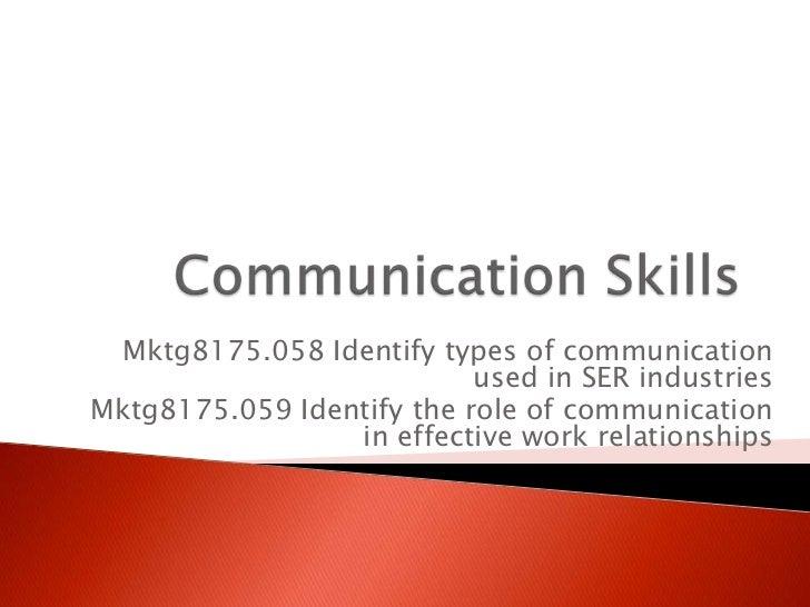 Mktg8175.058 Identify types of communication                           used in SER industriesMktg8175.059 Identify the rol...