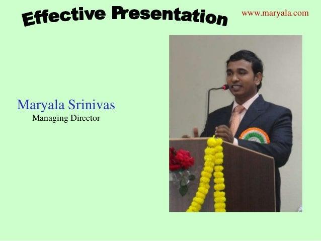 Maryala Srinivas Managing Director www.maryala.com