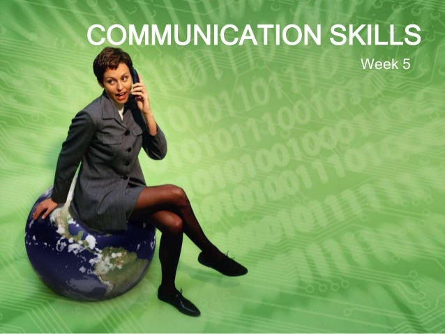 COMMUNICATION SKILLS Week 5