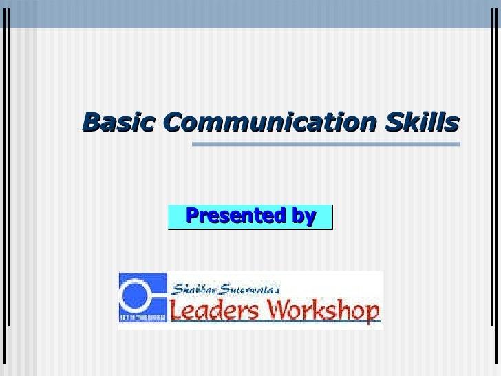 Basic Communication Skills Presented by
