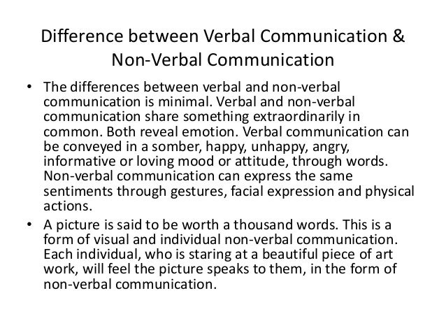 difference between verbal and non verbal communication Nonverbal communication of india vs united there is no real communication regarding of differences between usa and india and their non-verbal.