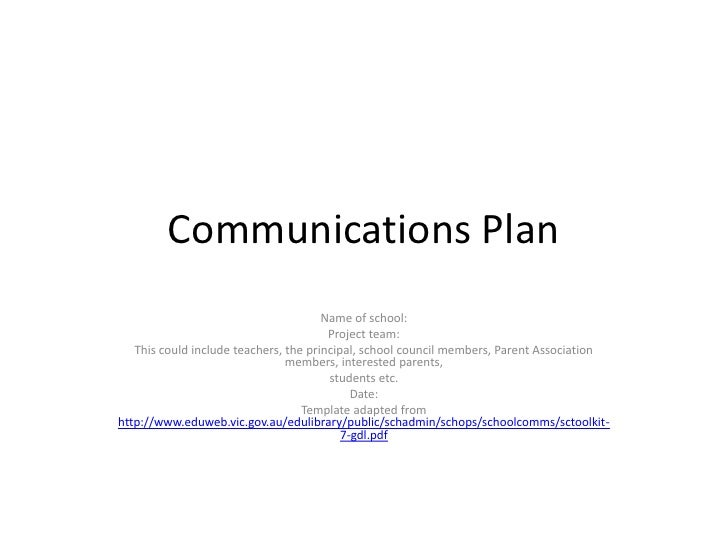 Communications Plan<br />Name of school:<br />Project team:<br />This could include teachers, the principal, school counci...