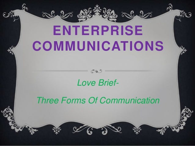 ENTERPRISE COMMUNICATIONS Love BriefThree Forms Of Communication