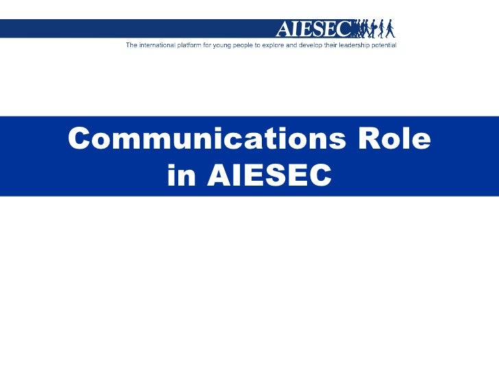 Communications Role in AIESEC