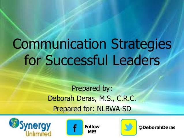 communication strategies for leaders This guideline, writing a communication strategy for development programmes, as a practical manual for development professionals the team has developed this q advocacy informs and motivates leadership to create a supportive.
