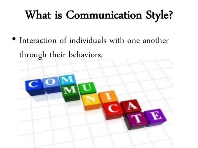 Communication styles What is style