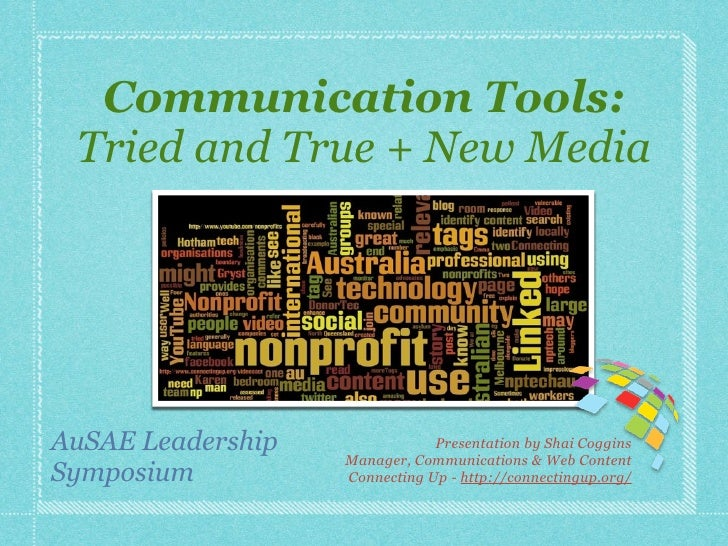 Communication Tools: Tried and True + New MediaAuSAE Leadership               Presentation by Shai Coggins                ...