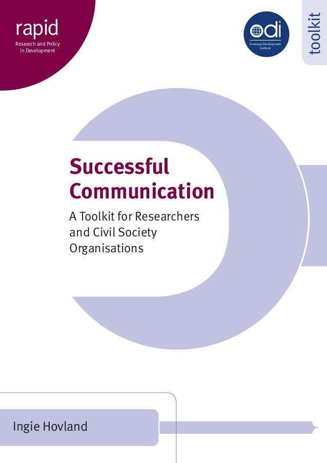 Ingie Hovland toolkit Successful Communication A Toolkit for Researchers and Civil Society Organisations Overseas Developm...