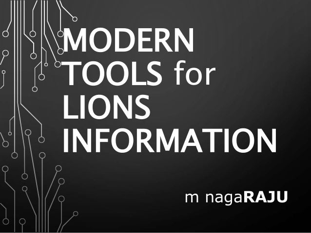 MODERN TOOLS for LIONS INFORMATION m nagaRAJU