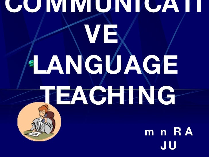 COMMUNICATIVE  LANGUAGE  TEACHING m  n  R A J U