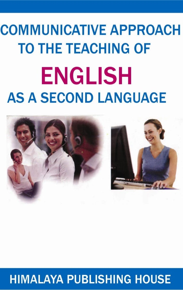 Communicative approach to the teaching of english as a second language pratima dave shastri