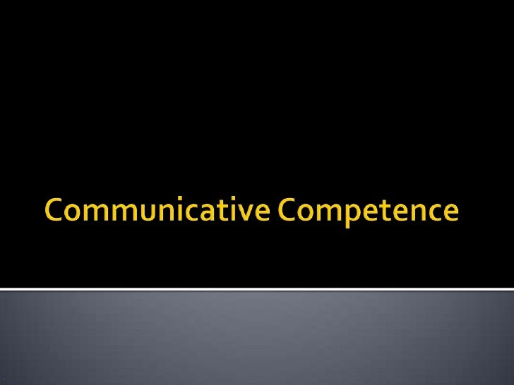Communicative Competence<br />