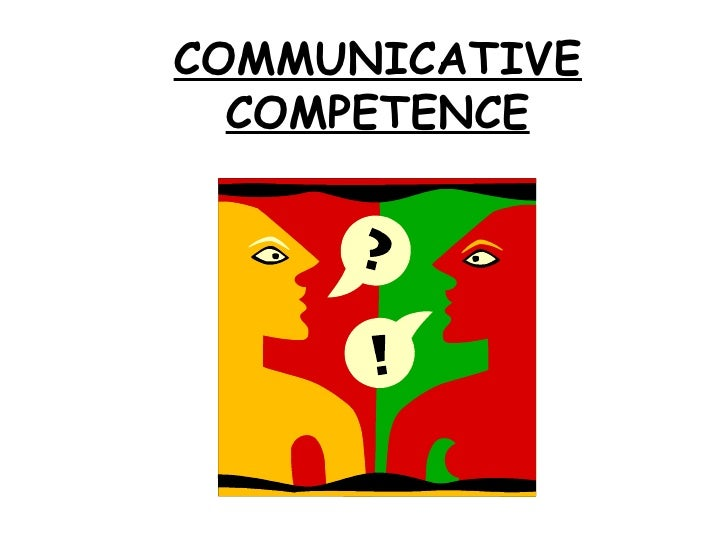 what is communication competence Interpersonal competence is the ability to choose a type of communication that is most effective in a given situation such competency empowers individuals to achieve the goals of any.
