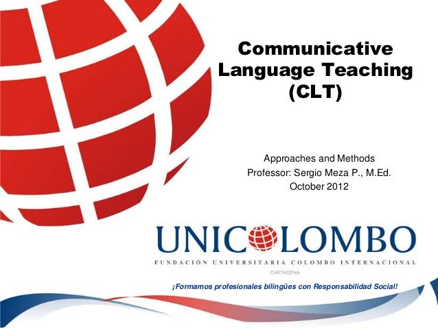 Communicative            Language Teaching                  (CLT)                        Approaches and Methods           ...