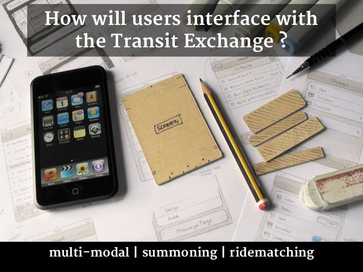 How will users interface with  the Transit Exchange ?multi-modal | summoning | ridematching