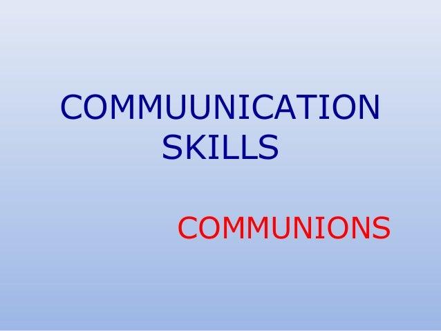 COMMUUNICATION SKILLS COMMUNIONS