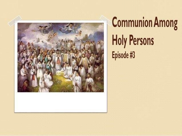 Communion among holy persons