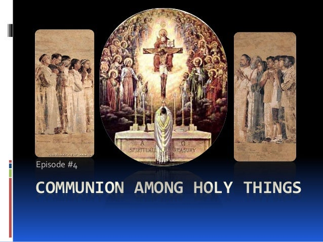 Communion among holy things