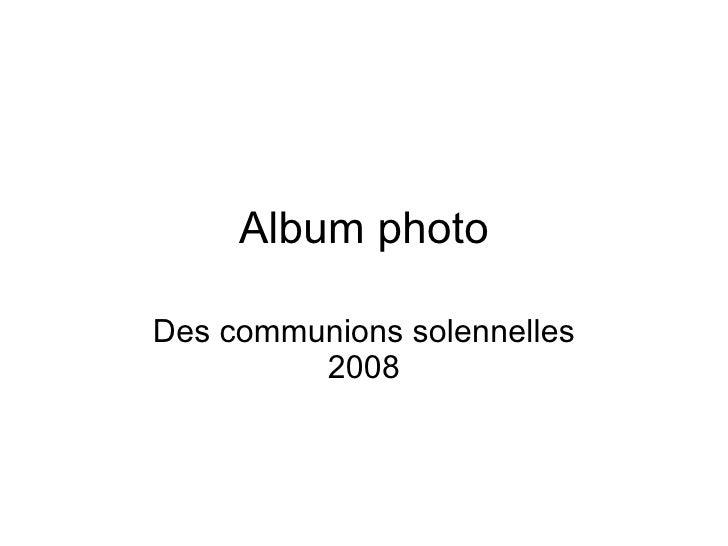 Album photo Des communions solennelles 2008