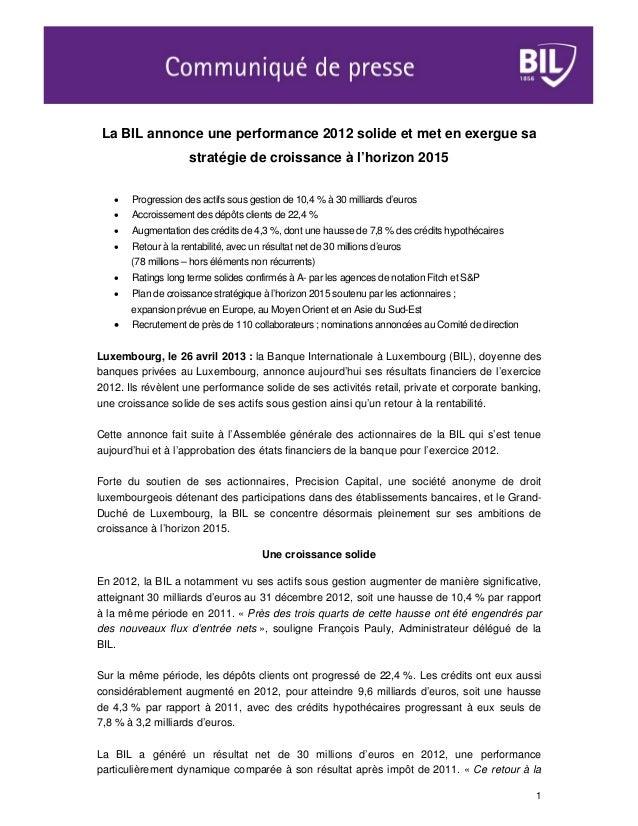 1La BIL annonce une performance 2012 solide et met en exergue sastratégie de croissance à l'horizon 2015 Progression des ...