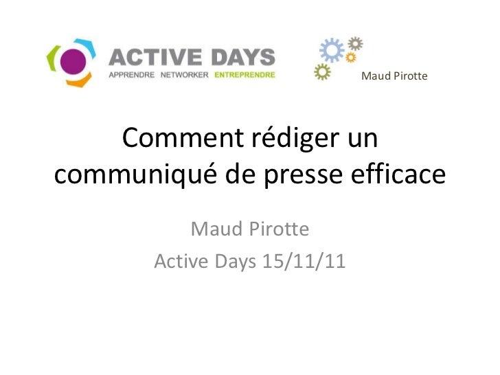 Maud Pirotte    Comment rédiger uncommuniqué de presse efficace           Maud Pirotte       Active Days 15/11/11