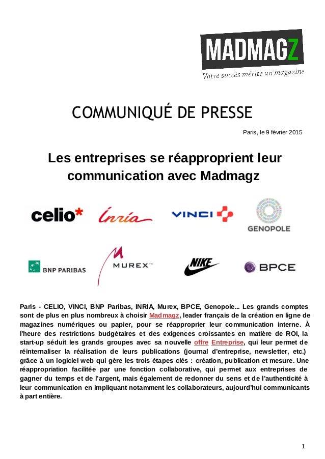 COMMUNIQUÉDEPRESSE Paris, le 9 février 2015 Les entreprises se réapproprient leur communication avec Madmagz Paris - C...