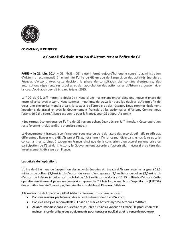 1 COMMUNIQUE DE PRESSE Le Conseil d'Administration d'Alstom retient l'offre de GE PARIS – le 21 juin, 2014 – GE [NYSE : GE...