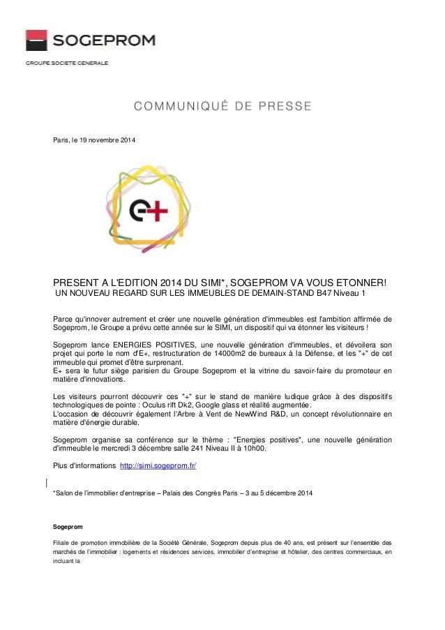 Paris, le 19 novembre 2014  PRESENT A L'EDITION 2014 DU SIMI*, SOGEPROM VA VOUS ETONNER!  UN NOUVEAU REGARD SUR LES IMMEUB...