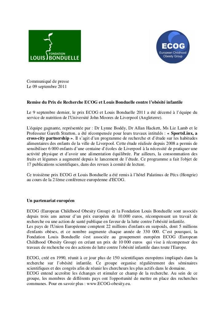 Communiqué de presseLe 09 septembre 2011Remise du Prix de Recherche ECOG et Louis Bonduelle contre l'obésité infantileLe 9...
