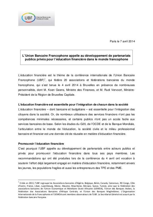 Paris le 7 avril 2014 L'Union Bancaire Francophone appelle au développement de partenariats publics privés pour l'éducatio...