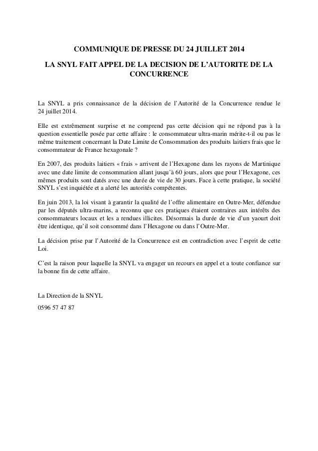 COMMUNIQUE DE PRESSE DU 24 JUILLET 2014 LA SNYL FAIT APPEL DE LA DECISION DE L'AUTORITE DE LA CONCURRENCE La SNYL a pris c...