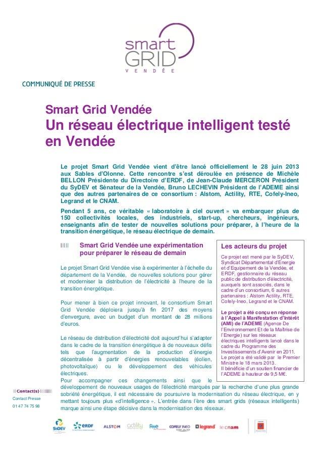 Contact Presse 01 47 74 75 98 Smart Grid Vendée Un réseau électrique intelligent testé en Vendée Le projet Smart Grid Vend...