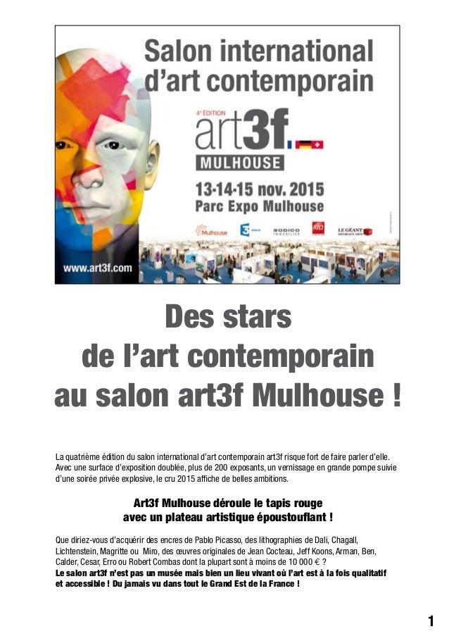 Des stars de l'art contemporain au salon art3f Mulhouse ! 1 La quatrième édition du salon international d'art contemporain...
