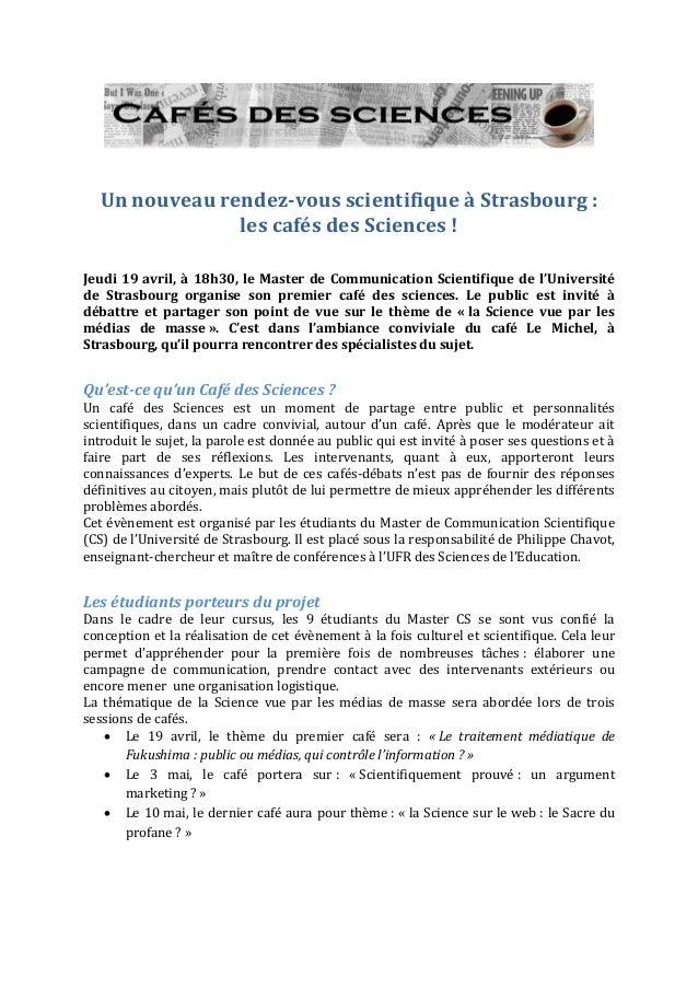 Un nouveau rendez-vous scientifique à Strasbourg :               les cafés des Sciences !Jeudi 19 avril, à 18h30, le Maste...