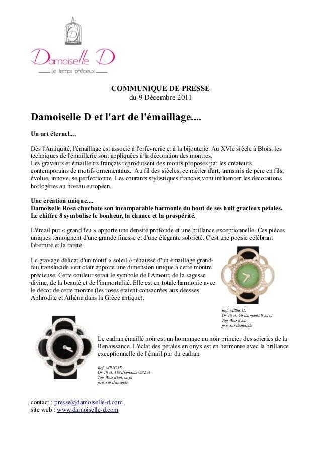 COMMUNIQUE DE PRESSE du 9 Décembre 2011 Damoiselle D et l'art de l'émaillage.... Un art éternel.... Dès l'Antiquité, l'éma...