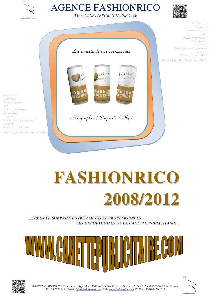 AGENCE FASHIONRICO                                                        WWW.CANETTEPUBLICITAIRE.COM                     ...